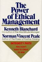 The Power of Ethical Management: Book by Ken Blanchard