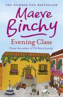 EVENING CLASS : 3: Book by Maeve Binchy