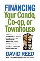 Financing Your Condo, Co-Op, or Townhouse: Book by David Reed