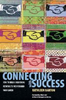 Connecting with Success: How to Build a Mentoring Network to Fast-Forward Your Career: Book by Kathleen Barton