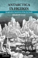 Antarctica in Fiction: Imaginative Narratives of the Far South: Book by Elizabeth Leane
