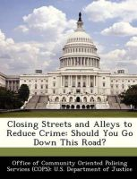Closing Streets and Alleys to Reduce Crime: Should You Go Down This Road?