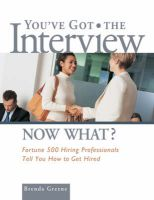 You've Got the Interview Now What?: Fortune 500 Hiring Professionals Tell You How to Get Hired: Book by Brenda Greene