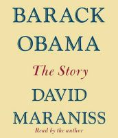 Barack Obama: The Story: Book by David Maraniss