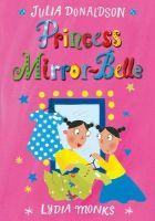 Princess Mirror-Belle: Book by Julia Donaldson