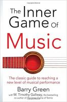 The Inner Game of Music: Book by W Timothy Gallwey, Barry Green