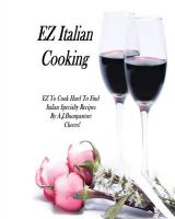 EZ Italian Cooking: Hard to Find Italian Specialty Recipes: Book by A J Buonpastore