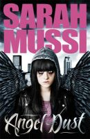 Angel Dust:Book by Author-Sarah Mussi