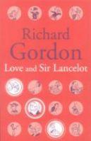 Love and Sir Lancelot: Book by Richard Gordon
