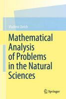 Mathematical Analysis of Problems in the Natural Sciences: Book by Vladimir A. Zorich ,Gerald G. Gould
