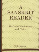 Sanskrit Reader. Text and Vocabulary and Notes: Book by C.R. Lanman