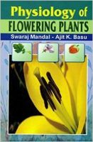 Physiology of Flowering Plants, 2014 (English): Book by A. K. Basu Swaraj Mandal