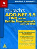 Murach'S Ado.Net 3.5 Linq and the Entity Framework with VB 2008: Training & Reference