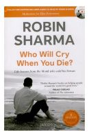 Who Will Cry When You Die? (With Cd): Book by Robin Sharma