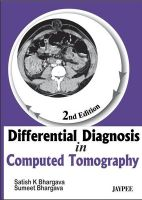 Differential Diagnosis in Computed Tomography: Book by Satish K. Bhargava