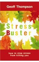 Stress Buster: How to Stop Stress from Killing You: Book by Geoff Thompson