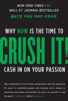 Crush It!: Why Now is the Time to Cash in on Your Passion: Book by Gary Vaynerchuk