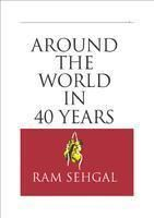 Around The World In 40 Years:Book by Author-Ram Sehgal