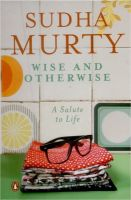 Wise & Otherwise: Book by Sudha Murty