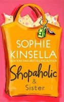 Shopaholic & Sister: Book by Sophie Kinsella
