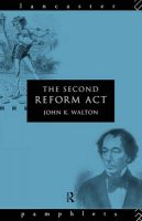 The Second Reform Act: Book by John K. Walton
