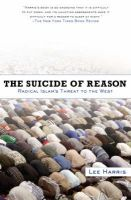 The Suicide of Reason: Radical Islam's Threat to the West: Book by Lee Harris