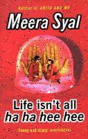 Life Isn't All Ha Ha Hee Hee: Book by Meera Syal