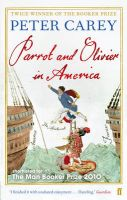Parrot and Olivier in America: Book by Peter Carey