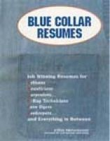 Blue Collar Resumes: Job-winning Resumes for Artisans, Beauticians, Carpenters...X-ray Technicians, Yarn Dyers, Zookeepers and Everything in Between: Book by Steven Provenzano