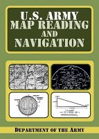 U.S. Army Guide to Map Reading and Navigation: Book by U S Dept of the Army