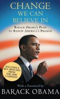 Change We Can Believe in: Barack Obama's Plan to Renew America's Promise:Book by Author-President Barack Obama