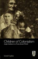 Children of Colonialism: Anglo-Indians in a Postcolonial World: Book by Lionel Caplan