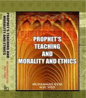 Prophet's Teaching and Morality and Ethics: Book by Ilyas Muhammad