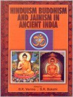 Hinduism. Buddhism and Jainism in ancient India[Paperback]: Book by edited by B.R. Verma. S.R. Bakshi.