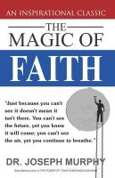 The Magic of Faith:Book by Author-Joseph Murphy