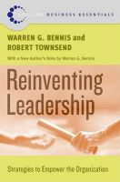 Reinventing Leadership: Strategies to Empower the Organization: Book by Warren G. Bennis,Robert Townsend