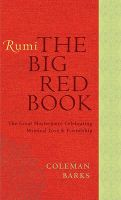 Rumi: The Big Red Book: The Great Masterpiece Celebrating Mystical Love and Friendship:Book by Author-Coleman Barks