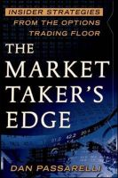 The Market Taker's Edge: Insider Strategies from the Options Trading Floor: Book by Dan Passarelli