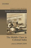 The Middle Class in Colonial India: Book by Sanjay Joshi