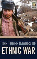 The Three Images of Ethnic War: Book by Querine Hanlon