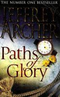 Paths Of Glory: Book by Jeffrey Archer