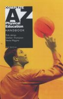Complete A-Z Physical Education: Book by Rob James