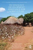 Technology Development Assistance for Agriculture: Putting Research into Use in Low Income Countries: Book by Norman Clark