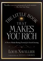 The Little Book That Makes You Rich: A Proven Market Beating Formula for Growth Investing: Book by Louis Navellier , Steve Forbes , Steve Forbes