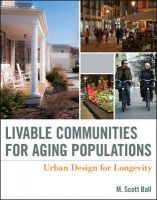 Livable Communities for Aging Populations: Urban Design for Longevity: Book by M. Scott Ball