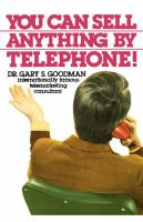 You Can Sell Anything by Telephone!: Book by Gary Goodman