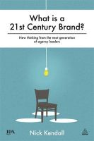 What is a Brand?: New Thinking from the Next Generation of Agency Leaders: Book by Nick Kendall