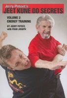 Jerry Poteet's Jeet Kune Do Secrets: Volume Two: Energy Training: Book by Jerry Poteet