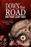 Down the Road: On the Last Day: Book by Bowie Ibarra