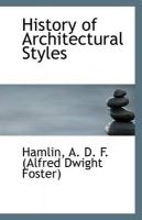 History of Architectural Styles: Book by Hamlin A. D. F. (Alfred Dwight Foster)